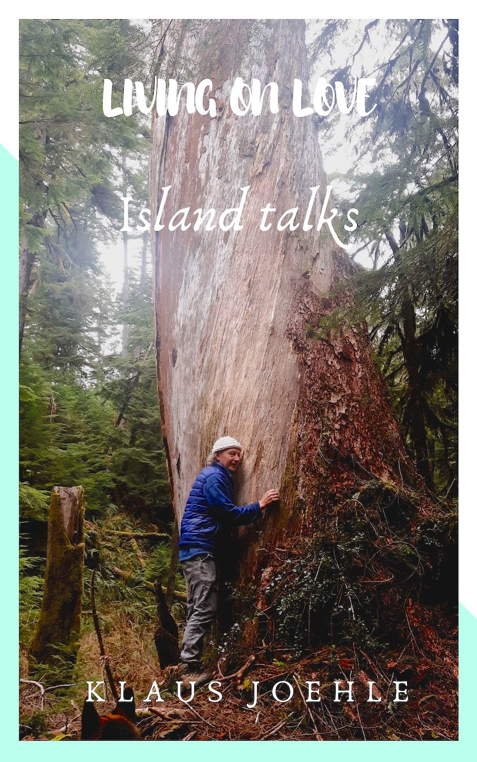 ISLAND TALKS Klaus Joehle author, Living on Love