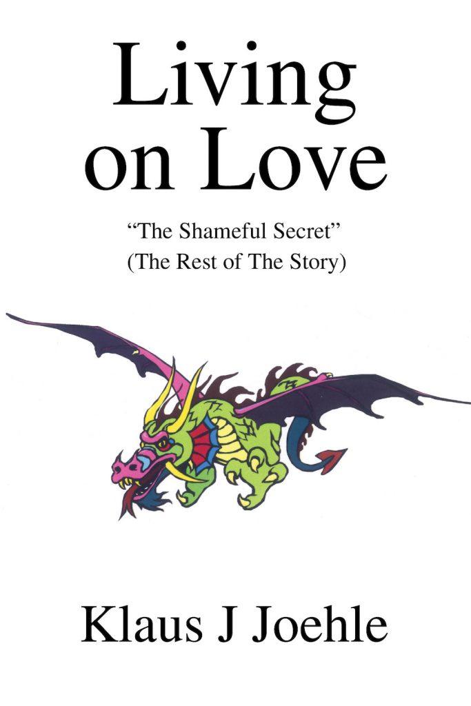 Living on love Shameful secret