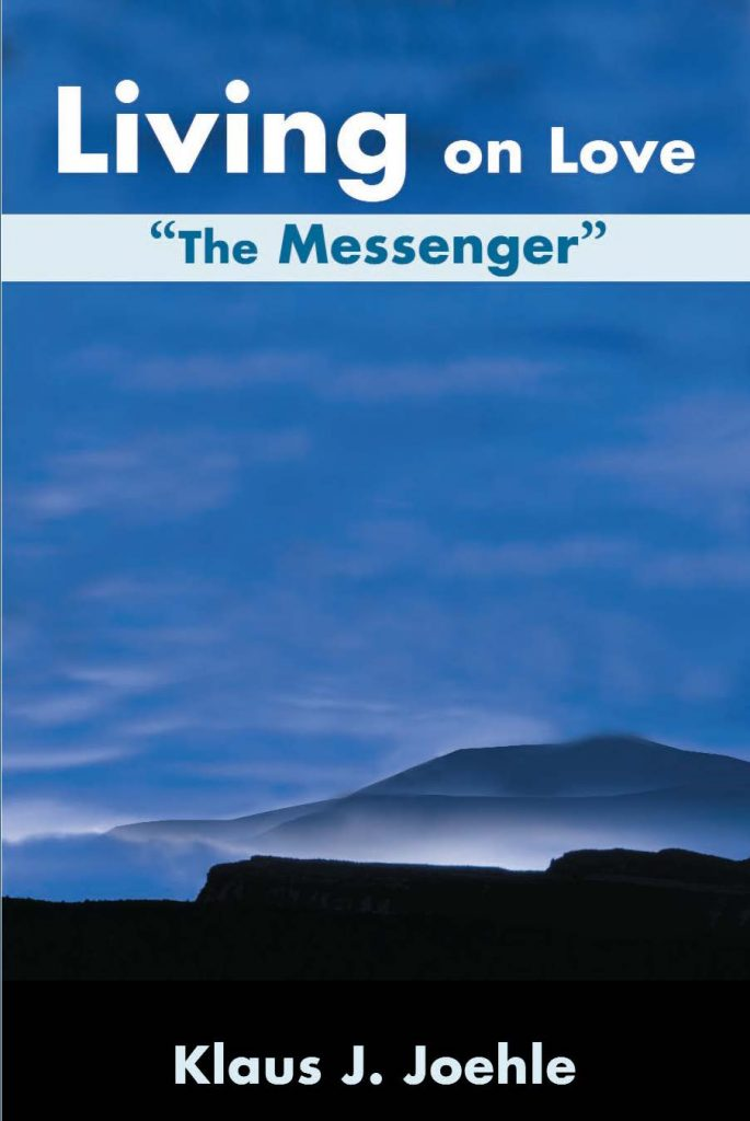 The messenger Living on Love by Klaus Joehle
